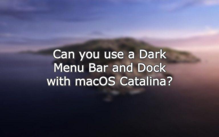 Можете ли вы использовать темную панель меню и док-станцию с macOS Catalina?