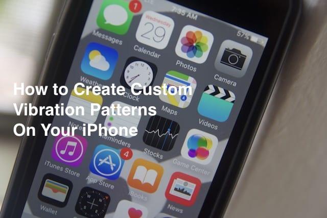 Создайте свои собственные вибрации на своем iPhone, инструкции