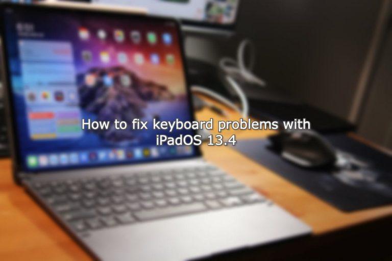 Как исправить проблемы с клавиатурой в iPadOS 13.4