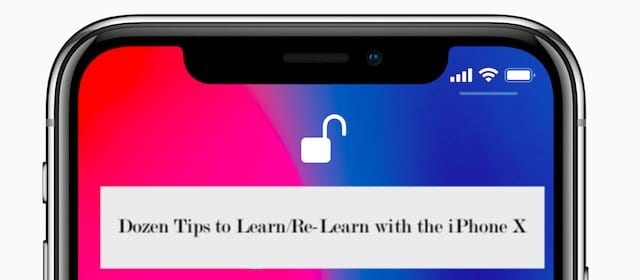 Дюжина и один совет для изучения / повторного изучения с новым iPhone X