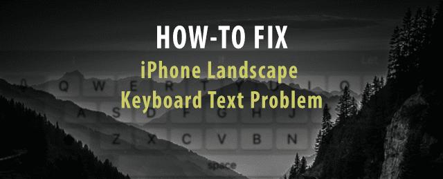 Проблема с текстом на клавиатуре iPhone в горизонтальной ориентации, как исправить